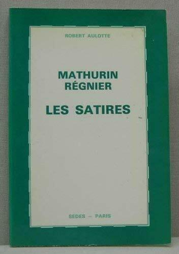 "Mathurin Regnier, les satires (Collection ""Litterature"") (French Edition)"