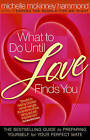 What to Do Until Love Finds You: The Bestselling Guide to Preparing Yourself for Your Perfect Mate by Michelle McKinney Hammond (Paperback, 2006)