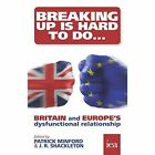 Breaking Up is Hard to Do: Britain and Europe's Dysfunctional Relationship by Institute of Economic Affairs (Paperback, 2016)