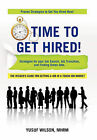 Time To Get Hired!: Strategies for Your Job Search, Job Transition, and Finding Green Jobs by Yusuf Wilson MHRM (Hardback, 2010)