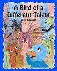 A Bird of a Different Talent by Bitja Gardson (Paperback / softback, 2010)