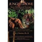 Jungle of Love John J Parrino Ph D iUniverse Paperback / Softback 9780595345908