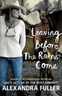Leaving Before the Rains Come by Alexandra Fuller (Hardback, 2015)