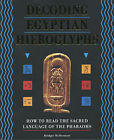 Decoding Egyptian Hieroglyphs: How to Read the Sacred Language of the Pharaohs by Bridget McDermott (Hardback, 2001)