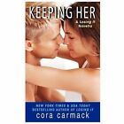 A Losing It Novella: Keeping Her 1 by Cora Carmack (2013, Paperback)