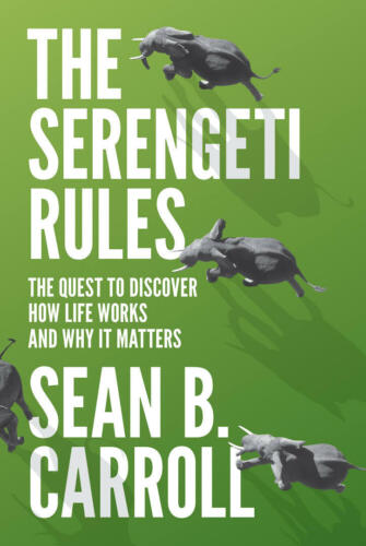 1 of 1 - Serengeti Rules: The Quest to Discover How Life Works and Why it Matters by