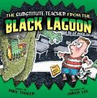 Substitute Teacher from the Black Lagoon by Mike Thaler (Hardback, 2014)