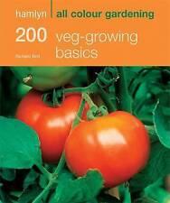 200 Veg-Growing Basics: Hamlyn All Colour Gardening by Hamlyn, Richard Bird (Pap