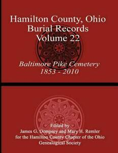 Details about Hamilton County, Ohio, Burial Records - Volume 22: Baltimore  Pike Cemetery 1853-