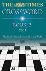 The Times Cryptic Crossword Book 2: 80 of the World's Most Famous Crossword Puzzles by HarperCollins Publishers (Paperback, 2001)