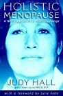 Holistic Menopause: A New Approach to Mid-life Change by Robert Jacobs, Judy H. Hall (Paperback, 1998)