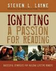Igniting a Passion for Reading: Successful Strategies for Building Lifetime Readers by Steven Layne (Paperback, 2009)