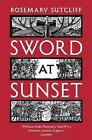 Sword at Sunset by Rosemary Sutcliff (Paperback, 2014)