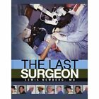 The Last Surgeon 9781436365086 by Lewis MD Newberg Book