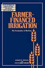 Farmer-financed Irrigation: The Economics of Reform by Ian Carruthers, Leslie E. Small (Paperback, 2008)
