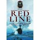 The Red Line: A Railway Journey Through the Cold War by Christopher Knowles (Hardback, 2017)