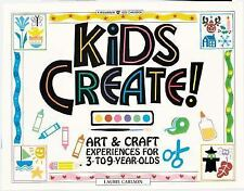 Kids Create!: Art & Craft Experiences for 3- To 9-Year-Olds (Williamson Kids Can