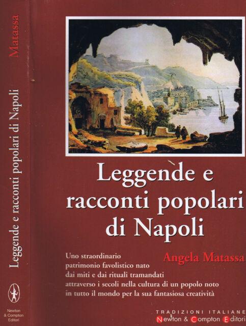 Leggende e Racconti Popolari di Napoli. . Angela Matassa. 2002. IED.