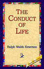 The Conduct of Life by Ralph Waldo Emerson (Hardback, 2005)
