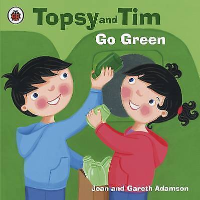 Adamson, Jean, Topsy and Tim: Go Green, Very Good Book