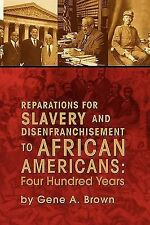 Reparations for Slavery and Disenfranchisement to African Americans : Four...