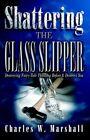 Shattering the Glass Slipper by Charles W Marshall (Hardback, 2003)