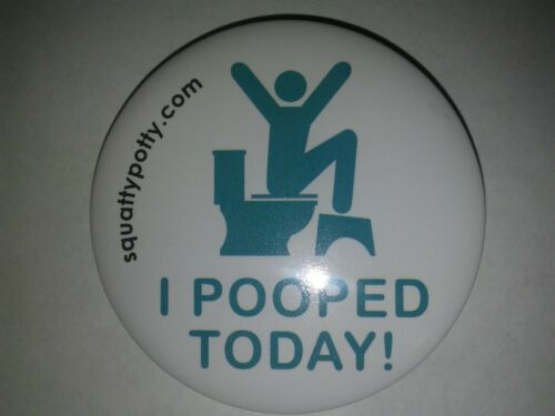 """Shirt Pinback Button Pin Badge Squatty Potty /""""I POOPED TODAY!/"""" New Free Shipping"""