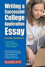 Writing a Successful College Application Essay by George Ehrenhaft (2008, Paper…