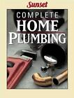 Complete Home Plumbing by Sunset Publishing Staff (2001, Paperback, Revised)
