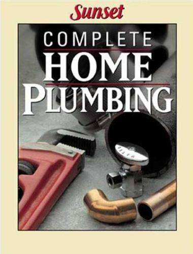 Complete Home Plumbing by Editors of Sunset Books