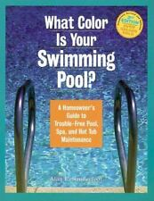 What Color Is Your Swimming Pool? A Homeowner's Guide to Troublefree-ExLibrary