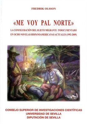 """""""me Voy Pal Norte"""". La Configuracion Del Sujeto Migrante Ind Moda Atractiva"""