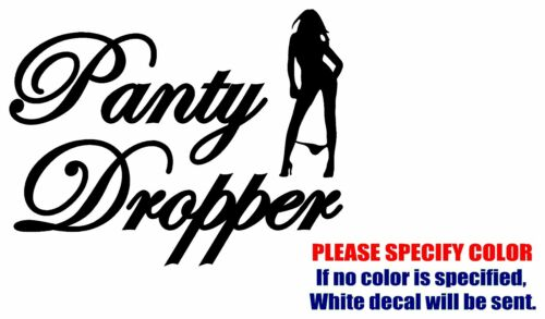 PANTY DROPPER #2 Funny Vinyl Decal Car Sticker Window bumper laptop tablet 11/""