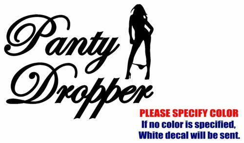 "PANTY DROPPER #2 Funny Vinyl Decal Car Sticker Window bumper laptop tablet 11/"""