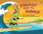 Froggy Goes to Hawaii by Jonathan London (Paperback, 2012)