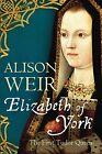 Elizabeth of York by Alison Weir (Hardback, 2013)