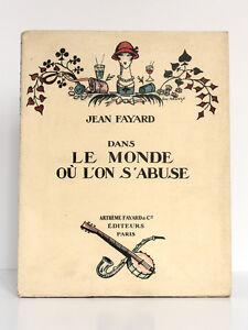 Dans-le-monde-ou-l-on-s-abuse-Jean-FAYARD-Fayard-1925-MARTY-SEM-CHAS-LABORDE