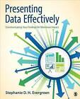 Presenting Data Effectively: Communicating Your Findings for Maximum Impact by Stephanie D. H. Evergreen (Paperback, 2013)