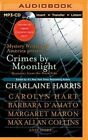 Crimes by Moonlight: Mysteries from the Dark Side by Charlaine Harris (CD-Audio, 2015)