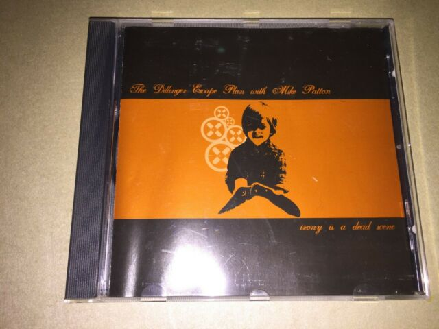 The Dillinger Escape Plan With Mike Patton - Irony Is A Dead Scene: CD: : HMM