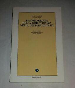 Fenomenologia della dimenticanza nella lettura dei testi - F. Angeli 1990