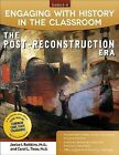 Engaging with History in the Classroom: The Post-Reconstruction Era by Carol Tieso, Janice Robbins (Paperback / softback, 2015)