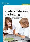 Kinder entdecken die Zeitung von Tanja Wobig (2012, Geheftet)