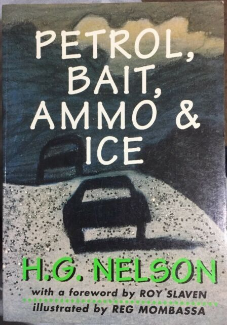 Petrol- Bait- Ammo & Ice by Nelson H.G - Book - Paperback - Fiction - Humour