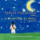 Pablo's Fandango (Bilingual) (English and Spanish Edition) by Diana Hinojosa (Paperback / softback, 2011)