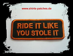 Ride-It-Like-You-Stole-patch-PARCHE-para-planchar-INSIGNIA-Iron-on-Biker