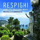 Respighi: Complete Solo Piano Music (CD, Sep-2016, 2 Discs, Brilliant Classics)