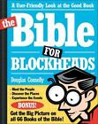 The Bible for Blockheads : A User-Friendly Look at the Good Book by Douglas Connelly (1999, Paperback)