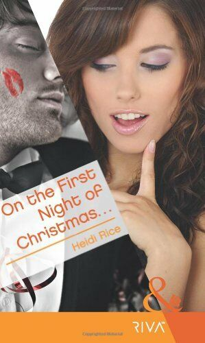 On the First Night of Christmas... (Mills & Boon RIVA),Heidi Rice