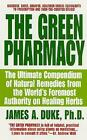 The Green Pharmacy Ultimate Compendium Natural Remedies World's Foremost Authori